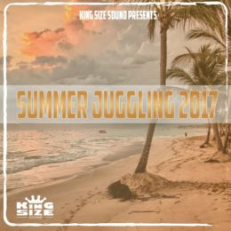 """Summer Juggling 2017"" – a reggae mix by King Size Sound"