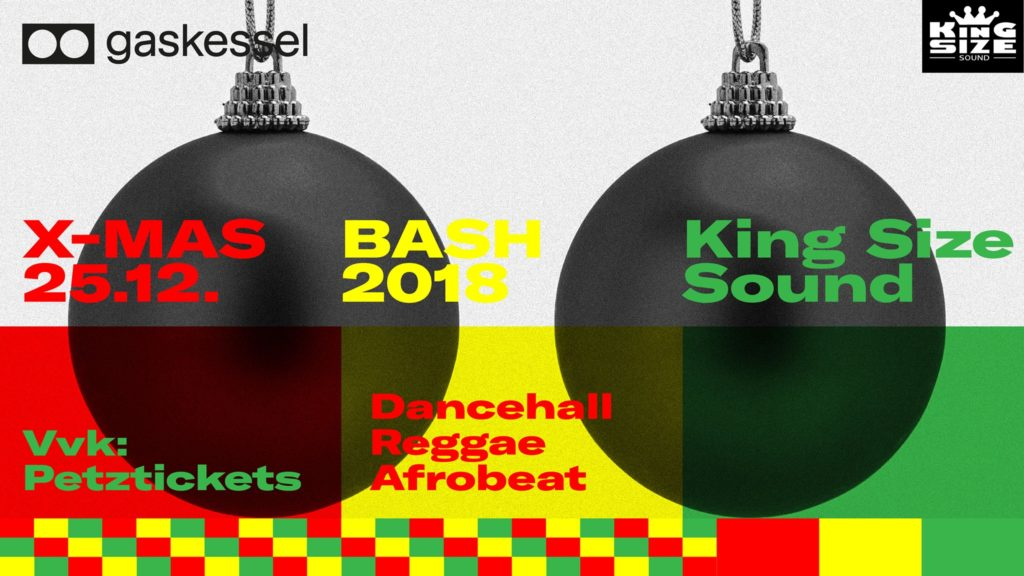 X-MAS BASH 2018 feat. King Size Sound - Gaskessel, Bern - 25.12.2018