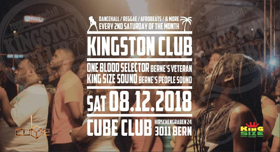 Kingston Club feat. One Blood & King Size Sound - Cube Club, Bern - 08.12.2018