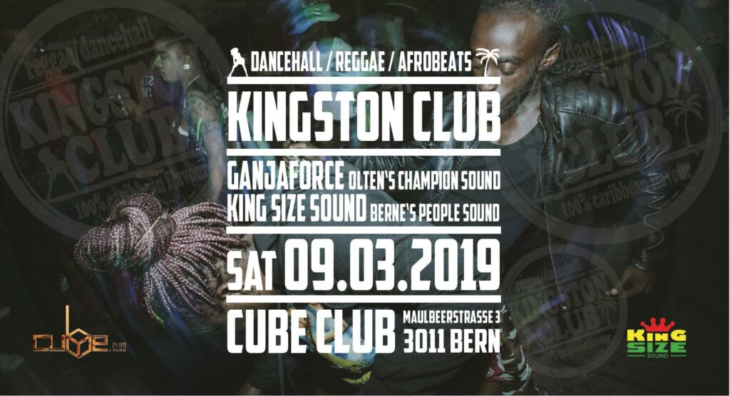 #KingstonClub featuring GanjaForce and King Size Sound - Cube.Club, Bern - March 09, 2019